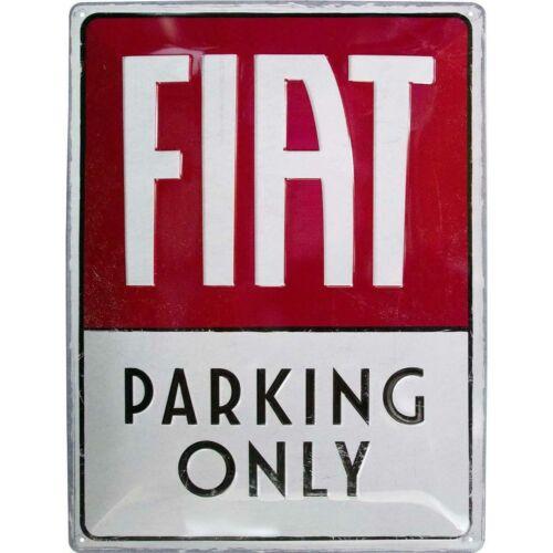 """Fiat PARKING ONLY dombornyomott fémplakát 30 x 40 """"23300"""""""